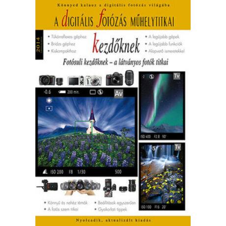 A DIGITÁLIS FOTÓZÁS MŰHELYTITKAI KEZDŐKNEK 2014