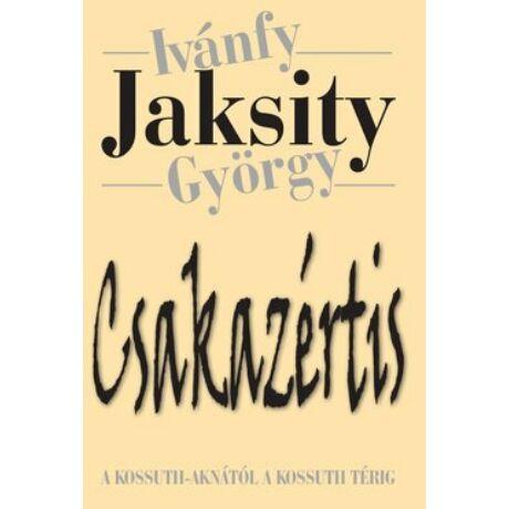 CSAKAZÉRTIS (2013, PAPIRUSZ BOOK)
