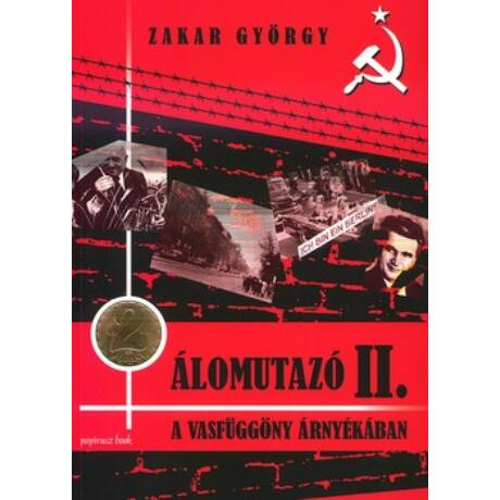 ÁLOMUTAZÓ II. - A VASFÜGGÖNY ÁRNYÉKÁBAN