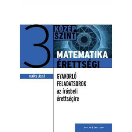 MATEMATIKA ÉRETTSÉGI 3. KÖZÉPSZINT