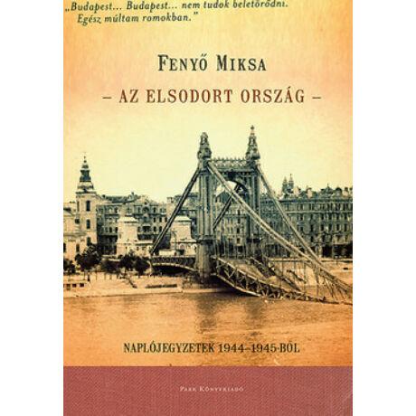 AZ ELSODORT ORSZÁG - NAPLÓJEGYZETEK 1944-1945-BŐL