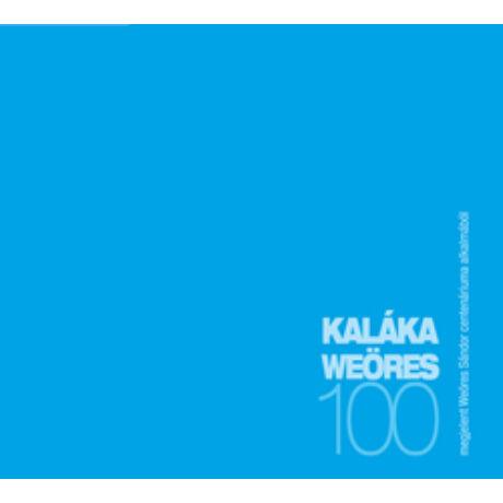KALÁKA WEÖRES 100 CD