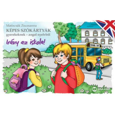 KÉPES SZÓKÁRTYÁK ANGOL - IRÁNY AZ ISKOLA!