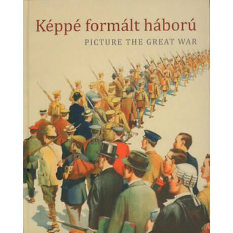 KÉPPÉ FORMÁLT HÁBORÚ - PICTURE THE GREAT WAR