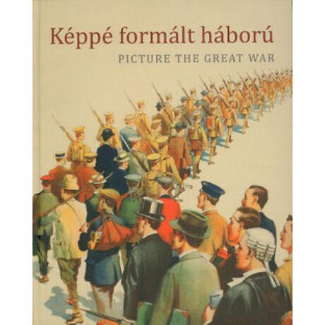 KÉPPÉ FORMÁLT HÁBORÚ - PICTURE THE GREAT WAR