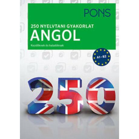 PONS - 250 NYELVTANI GYAKORLAT - ANGOL