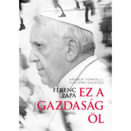 FERENC PÁPA - EZ A GAZDASÁG ÖL