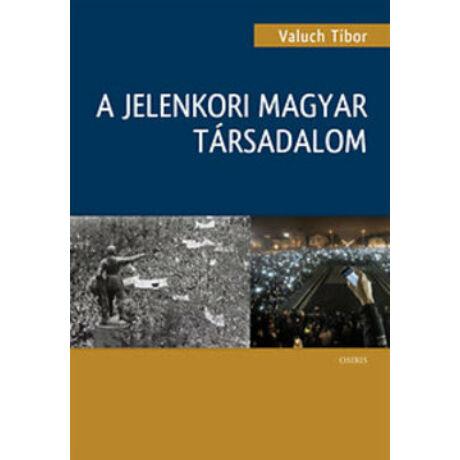 A JELENKORI MAGYAR TÁRSADALOM