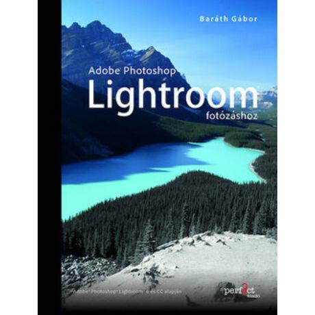 ADOBE PHOTOSHOP LIGHTROOM FOTÓZÁSHOZ