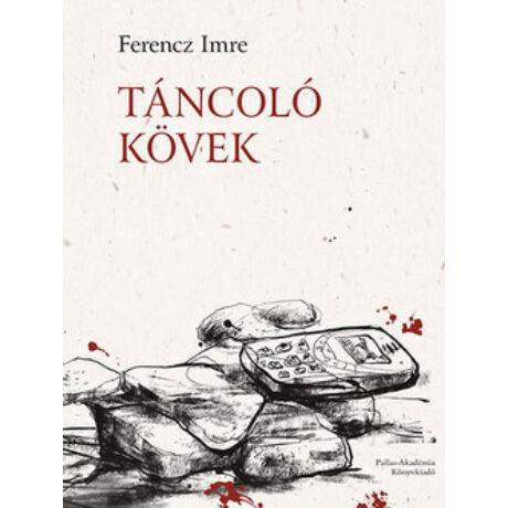 TÁNCOLÓ KÖVEK