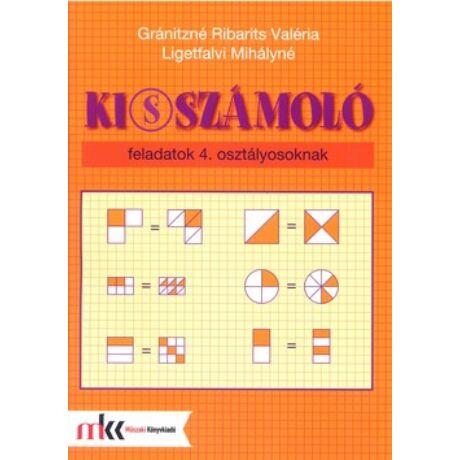 KI(S)SZÁMOLÓ FELADATOK 4. OSZTÁLYOSOKNAK