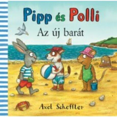 AZ ÚJ BARÁT - PIPP ÉS POLLI