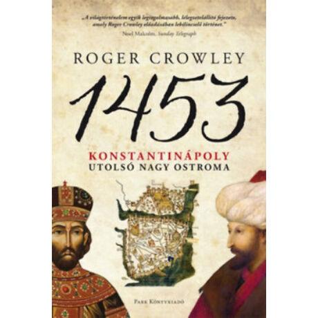 1453 - KONSTANTINÁPOLY UTOLSÓ NAGY OSTRO