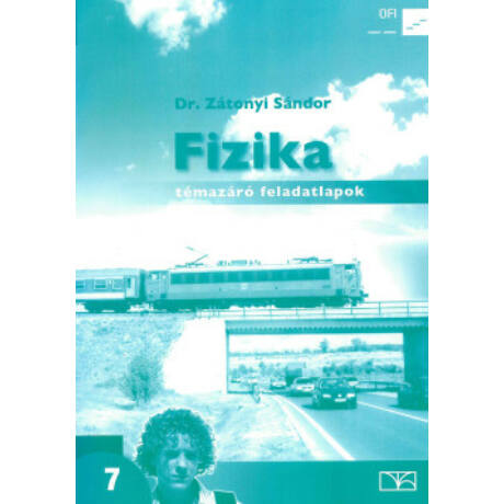 FIZIKA TÉMAZÁRÓ FELADATLAPOK 7.