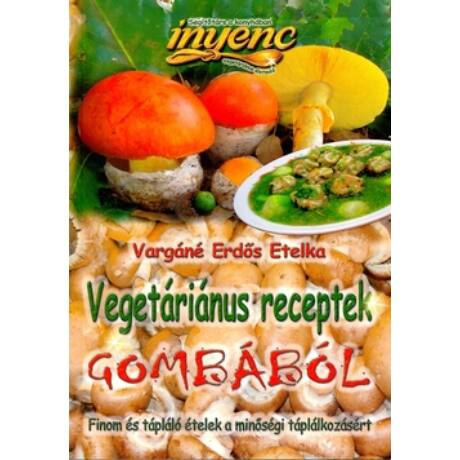 VEGETÁRIÁNUS RECEPTEK GOMBÁBÓL