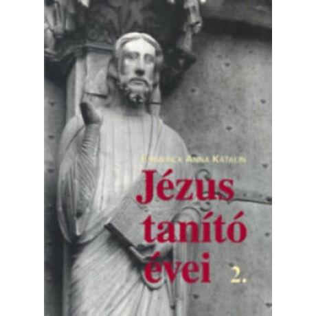 JÉZUS TANÍTÓ ÉVEI 2.