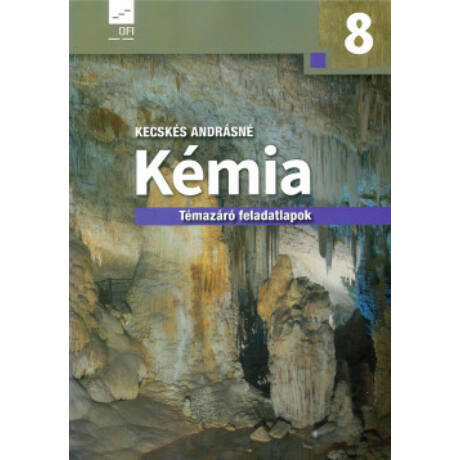 KÉMIA 8. TÉMAZÁRÓ FELADATLAPOK