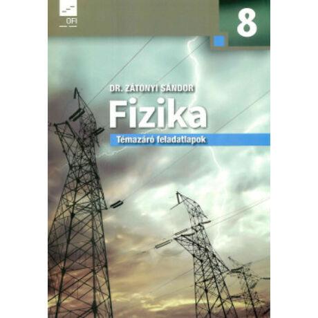 FIZIKA 8. TÉMAZÁRÓ FELADATLAPOK