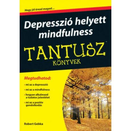 TANTUSZ KÖNYVEK - DEPRESSZIÓ HELYETT MINDFULNESS