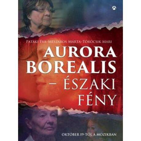 AURORA BOREALIS - ÉSZAKI FÉNY