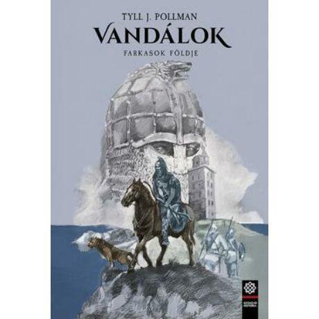 FARKASOK FÖLDJE - VANDÁLOK 3.