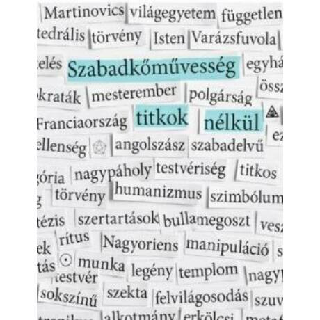 SZABADKŐMŰVESSÉG TITKOK NÉLKÜL