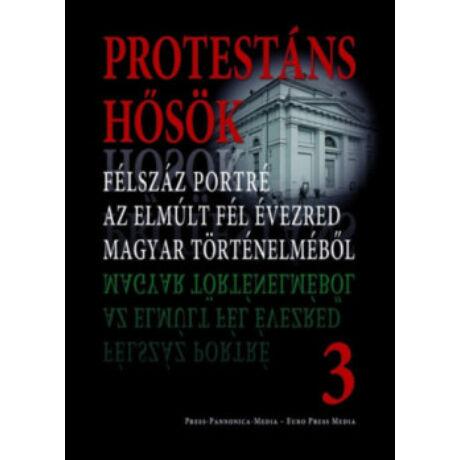 PROTESTÁNS HŐSÖK 3.