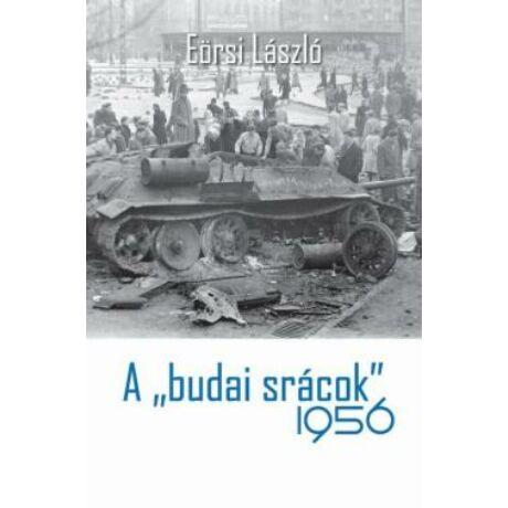 A BUDAI SRÁCOK' 1956