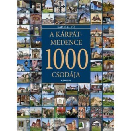 A KÁRPÁT-MEDENCE 1000 CSODÁJA