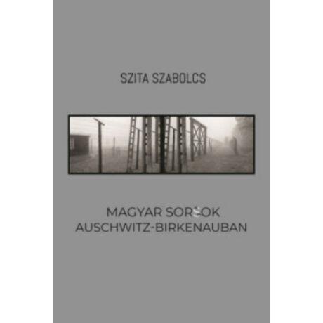 MAGYAR SORSOK AUSCHWITZ-BIRKENAUBAN