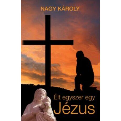 ÉLT EGYSZER EGY JÉZUS