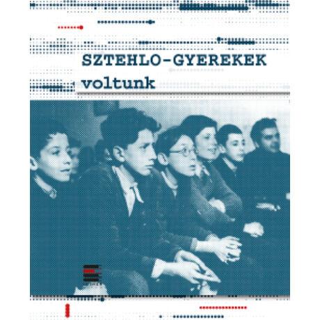 SZTEHLO - GYEREKEK VOLTUNK