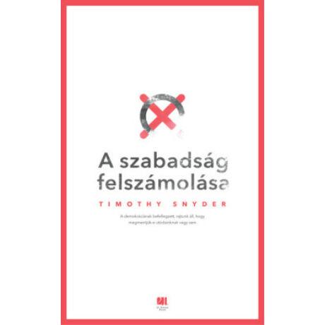 A SZABADSÁG FELSZÁMOLÁSA
