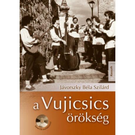 A VUJICSICS ÖRÖKSÉG (CD MELLÉKLETTEL)