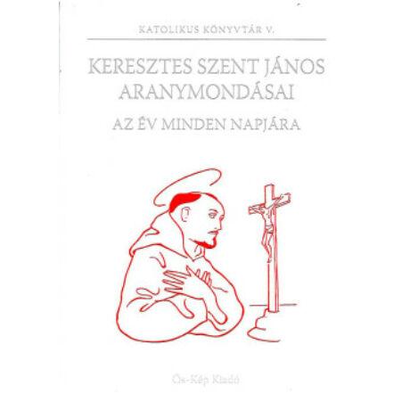 KERESZTES SZENT JÁNOS ARANYMONDÁSAI