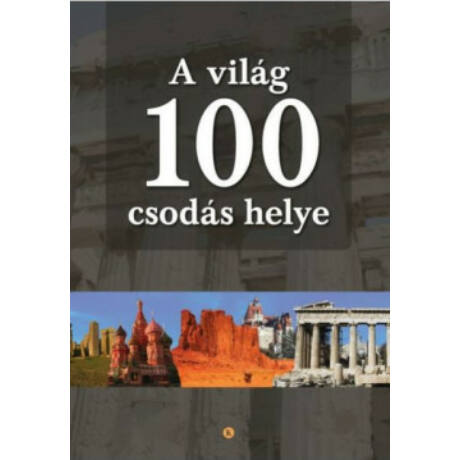 A VILÁG 100 CSODÁS HELYE