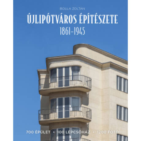 ÚJLIPÓTVÁROS ÉPÍTÉSZETE 1861–1945