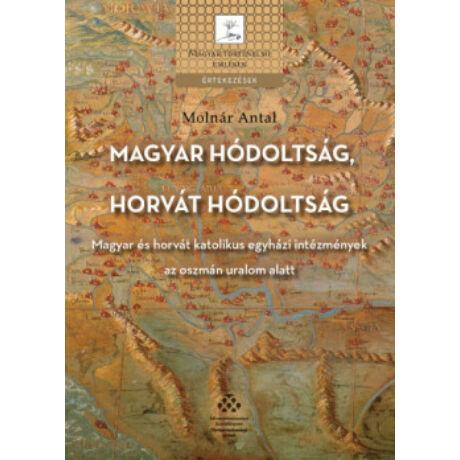MAGYAR HÓDOLTSÁG, HORVÁT HÓDOLTSÁG