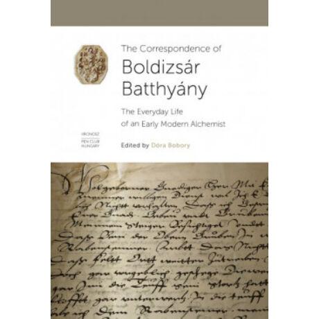 THE CORRESPONDENCE OF BOLDIZSÁR BATTHÁNY