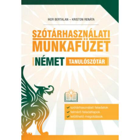SZÓTÁRHASZNÁLATI MUNKAFÜZET - NÉMET TANULÓSZÓTÁR