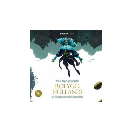 BOLYGÓ HOLLANDI + CD MELLÉKLETTEL