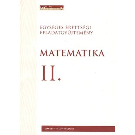 EGYSÉGES(MATEMATIKA II.)ÉRETTSÉGI FELADATGYŰJTEMÉNY