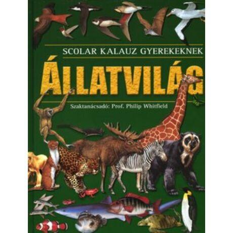 ÁLLATVILÁG - SCOLAR KALAUZ GYEREKEKNEK