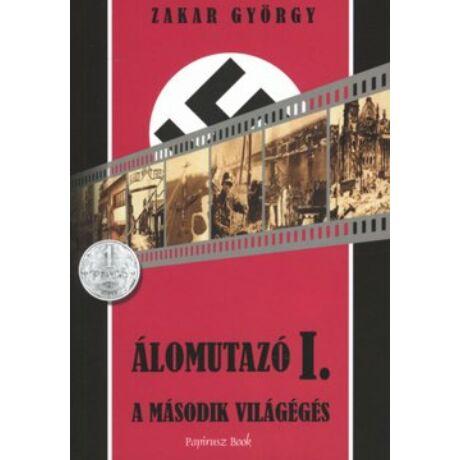 ÁLOMUTAZÓ I. - A MÁSODIK VILÁGÉGÉS
