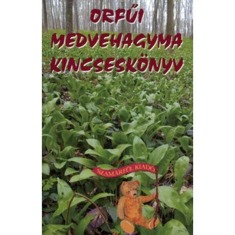 ORFŰI MEDVEHAGYMA KINCSESKÖNYV