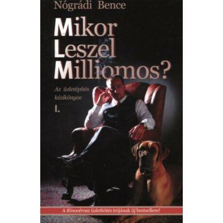 MIKOR LESZEL MILLIOMOS? I.