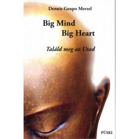 BIG MIND BIG HEART - TALÁLD MEG AZ UTAD